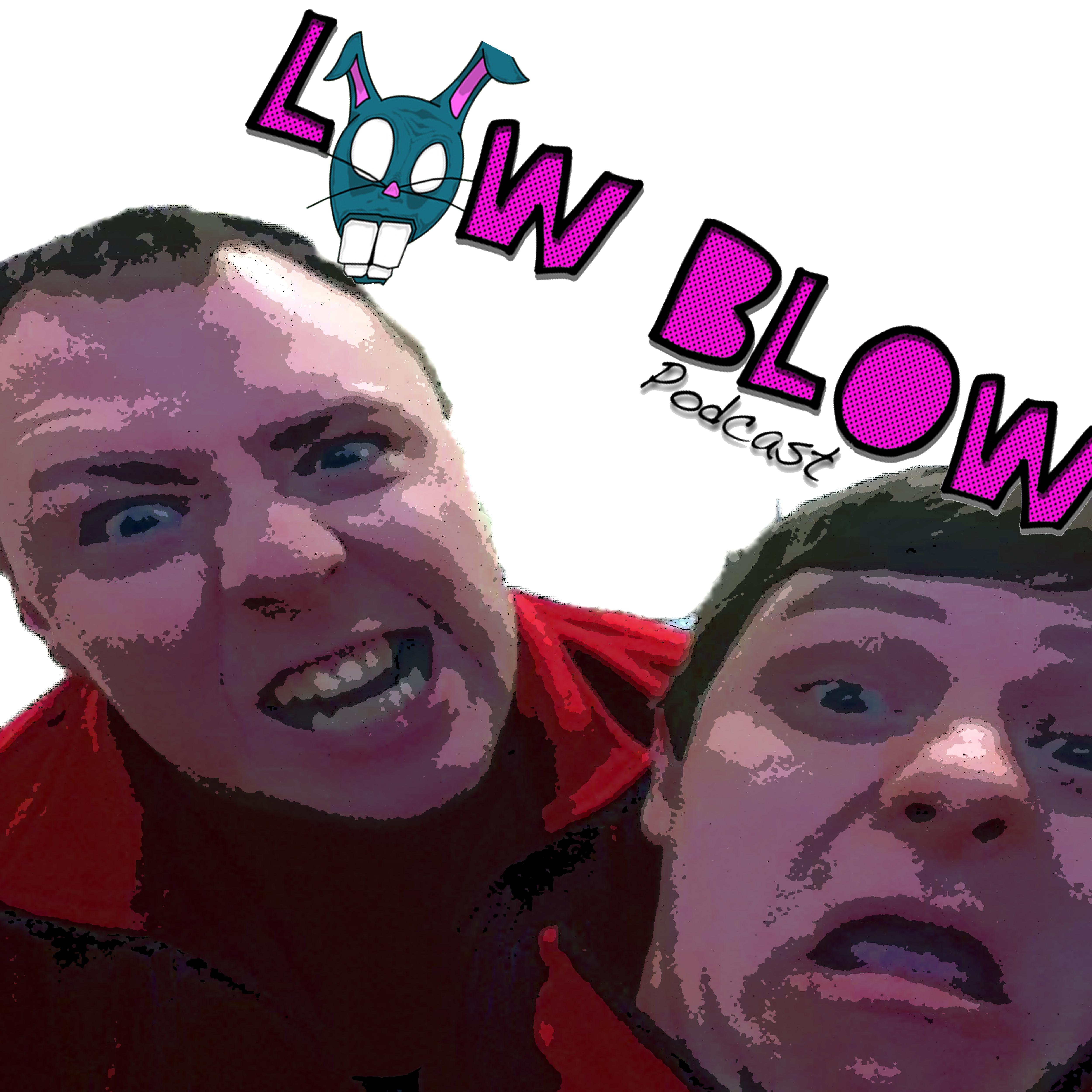 LowBlow Podcast